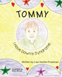 "Lisa Friedman's first book ""Tommy, I Have Down's Syndrome"" is a vivid..."