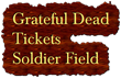 Grateful Dead Tickets at Soldier Field in Chicago: Ticket Down Slashes Grateful Dead Tickets Prices in Chicago at Soldier Field