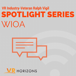VR Industry-Veteran Ralph Vigil Commits to WIOA Blog Series
