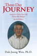 Author Duk-Joong Won, Ph.D. Releases 'Three-Day Journey'
