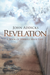 "John T. Addicks' first book ""Revelation: A Book of Symbols Made Easy""..."
