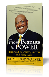 From Peanuts to Power: The Road to Wealth, Success and Happiness by Charles W. Walker