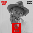 "Angelo King Releases First Single from Debut EP Entitled ""Wait No..."