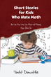 Todd Dowdle's First Book 'Short Stories For Kids Who Hate Math' Is a Creatively Crafted Journey into the World of Mathematics