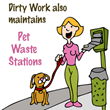 Dirty Work Maintains Pet Stations