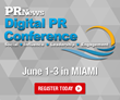 PR News' Three-Day Digital PR Conference is June 1-3 in Miami;...