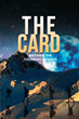 """Matthew the Colorado Cowboy's First Book """"The Card"""" Is a Creatively Crafted and Vividly Illustrated Journey into the Power of Change and Destiny."""