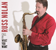 "Saxophonist/Composer Russ Nolan to Release ""Call It What You..."