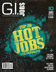 G.I. Jobs® Releases Third Annual Hot Jobs for Veterans: Proprietary data shows post-military opportunities for vets in skilled trade, logistics and management positi