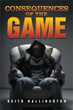Keith Halliburton releases 'Consequences of the Game'