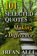 '101 Selected Quotes on Making a Difference' by Irfan Alli Provides Focus for Those Who Want to Do Something More Meaningful in Their Lives