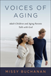 "Missy Buchanan's 20 meditations in ""Voices of Aging"" provide insight into the feelings of two generations as they struggle with the fears and frustrations of aging."