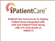 iPatientCare Announces to Deploy Patient Kiosk Integrated with EHR and...