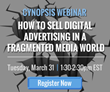 Cynopsis Webinar on March 31 – How to Sell Digital Advertising in Fragmented Media World