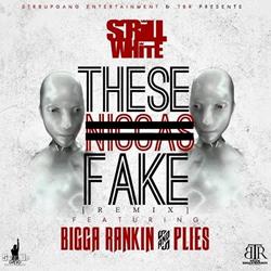 Scrill White - These Niggas Fake