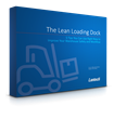 Lantech Publishes New eBook: 5 Tips to Make Loading Docks More Efficient