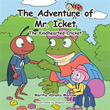 Martha Abrams Marrow Tells Story of Adventurous Cricket Named Mr. Icket in New Book