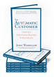 Automatic Customer: Creating a Subscription Business in Any Industry by John Warrilow