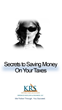 Secrets to Saving Money on Your Taxes guide