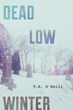 T.K. O'Neill Returns to Noir with 'Dead Low Winter'