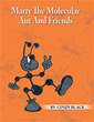 Cindy Black pens 'Marty The Molecular Ant And Friends'