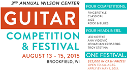 Wilson Center Guitar Competition & Festival - August 13 - 15, 2015