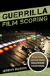 Guerrilla Film Scoring Exposes Composers' Survival Techniques