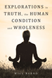 "Will Barno's first book, ""Explorations in Truth, the Human Condition..."