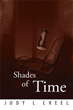 Author Judy L Creel Uncovers 'Shades of Time'
