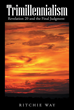New Book Trimillennialism Offers a Fresh Interpretation of Revelation 20