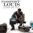 "Jetsetter Passport Louis Releases New Record ""Leave Me Out"""