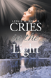 "Leslie Szocik's First Book ""Cries In The Light"" is a Suspenseful,..."