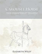 Author spins novel praising equine therapy in 'Carousel Horse'