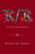 Michael W. Holman publishes new book sequel in 'Returns and Reunions'