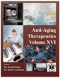 'Anti-Aging Therapeutics volume XVI' Covers the Latest Clinical Science on Hypertension, Cholesterol, Alzheimer's, Obesity, Cancer, and Major Aging Diseases