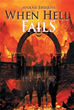 New Book 'When Hell Fails' Spreads God's Word, Shows Urgency of...