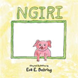 Eva E. Behring Pens Old-fashioned Tale about Little Pig in 'Ngiri'