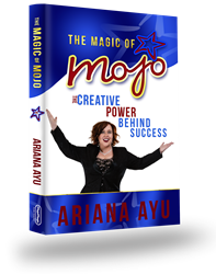 The Magic of Mojo: The Creative Power Behind Success by Ariana Ayu
