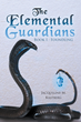 "Jacqueline Kastberg's First Book ""The Elemental Guardians"" is a Mysterious Journey for the Story's Main Character, Aileron."