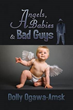 "New Satirical Fantasy ""Angels, Babies & Bad Guys"" Takes on Religion"