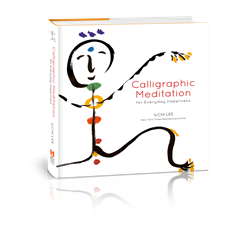 Ilchi Lee book - Calligraphic Meditation for Everyday Happiness
