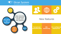 Ekran System Updated with Easier Enterprise Deployment, Secondary Authentication and URL Monitoring