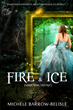 Fire And Ice by Michele Barrow-Belisle