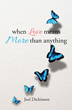 """Joel Dickinson's first book """"When Love Means More than Anything"""" is a..."""