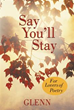 "Glenn Presents Poetry Collection ""Say You'll Stay"""