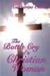 Author Catherine Olson shows readers power of belief in 'The Battle Cry of a Christian Woman'