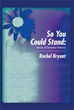 Rachel Bryant Releases 'So You Could Stand'