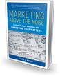 Bibliomotion Launches 'Marketing Above the Noise' by Linda J....