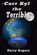 SciFi Novella, Corr Syl the Terrible to be Released May 2, 2015