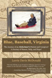 "New book ""Blue, Baseball, Virginia"" by Lorrie McDonald..."